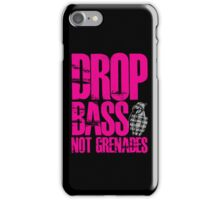 Drop Bass Not Grenades (pink)  iPhone Case/Skin
