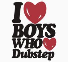 I love boys who love dubstep (light) by DropBass