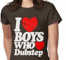 I love boys who love dubstep (dark)  Womens Fitted T-Shirt