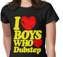 I love boys who love dubstep (limited edition)  Womens Fitted T-Shirt