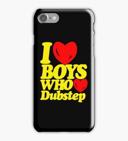 I love boys who love dubstep (limited edition)  iPhone Case/Skin