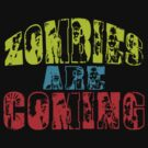 Zombies Are Coming by Vojin Stanic