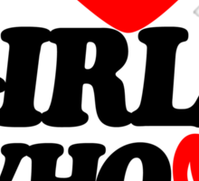 I Love Girls Who Love Dubstep  Sticker