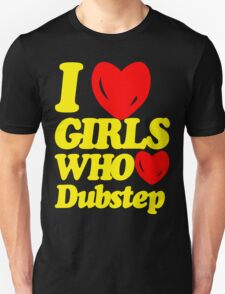I love girls who love dubstep (limited edition)  T-Shirt