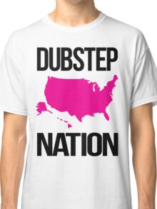Dubstep Nation  Classic T-Shirt