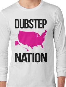 Dubstep Nation  Long Sleeve T-Shirt