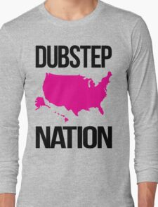 Dubstep Nation  Long Sleeve T-Shirt