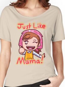 Cooking Mama- Just Like Mama! Women's Relaxed Fit T-Shirt