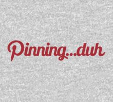 Pinning...duh (text) by Kirk Shelton
