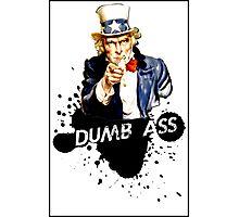 Dumb Ass Photographic Print