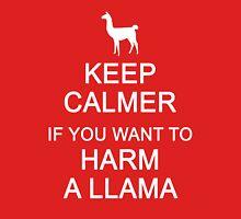 Keep Calmer if You Want to Harm a Llama (White) Unisex T-Shirt