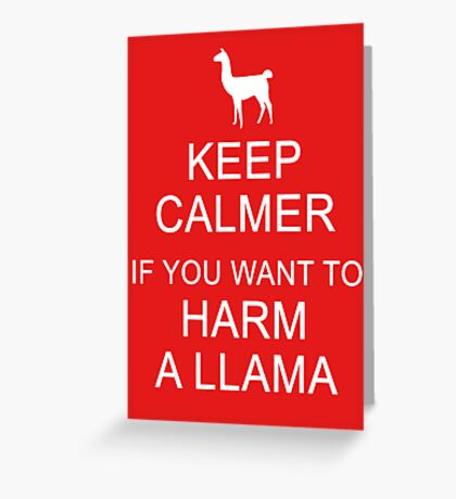 Keep Calmer if You Want to Harm a Llama (White) Greeting Card