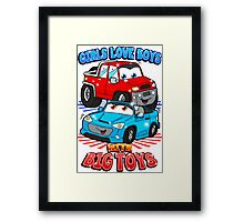 Girls Love Boys With Big Toys Framed Print