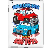 Girls Love Boys With Big Toys iPad Case/Skin