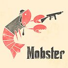 Mobster by Nathan Joyce