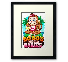 Bobo's Are For Babies Framed Print