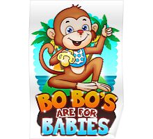 Bobo's Are For Babies Poster