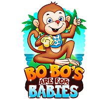 Bobo's Are For Babies Photographic Print