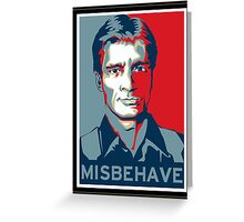 Misbehave Greeting Card