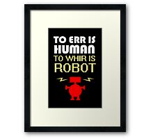 To Err Is Human, To Whir Is Robot (light design) Framed Print