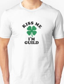 Kiss me, Im GUILD T-Shirt