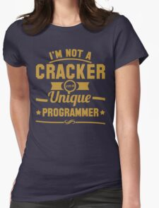 Programmer : I'm not a cracker, i'm a unique programmer Womens Fitted T-Shirt