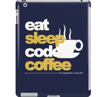 Programmer : eat, sleep, code, coffee iPad Case/Skin