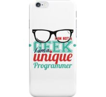 Programmer : I am not a geek, i am a unique programmer iPhone Case/Skin