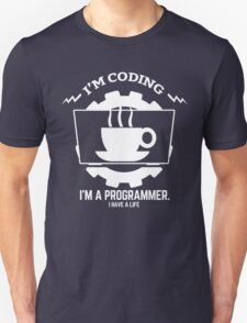 programmer : I'm coding. I am a programmer T-Shirt