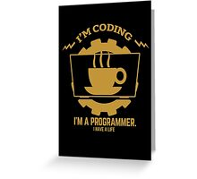 programmer : I'm coding. I am a programmer - Gold Greeting Card