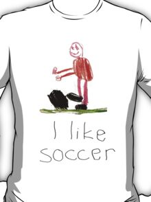 I like soccer T-Shirt