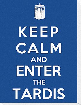 Keep Calm And Enter The Tardis by Royal Bros Art