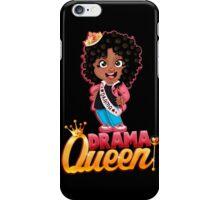 Drama Queen iPhone Case/Skin