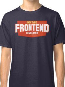 front end developer html5 Classic T-Shirt