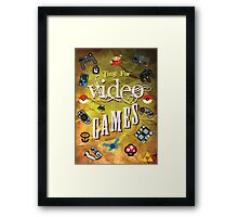 Time for video games  Framed Print