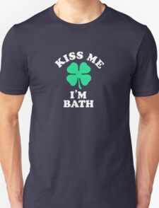 Kiss me, Im BATH T-Shirt