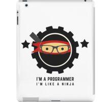 programmer : i'm a programmer, i'm like a ninja iPad Case/Skin