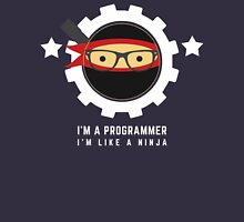 Programmer : I'm a programmer. I'm like a ninja Unisex T-Shirt