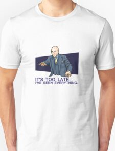 I've Seen Everything T-Shirt