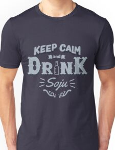 Keep Calm and Drink Soju Unisex T-Shirt