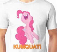 Kumquat! Kumquat! Kumquat!- Pinkie Pie (Version 2) Unisex T-Shirt