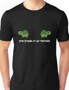 Stop staring at my tortoises! Unisex T-Shirt