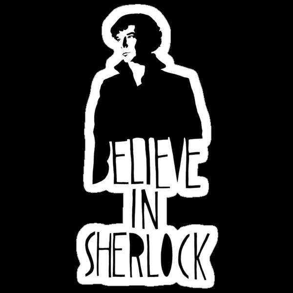 Believe in Sherlock by sherbear