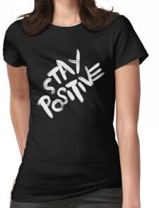 Stay Positive Womens Fitted T-Shirt