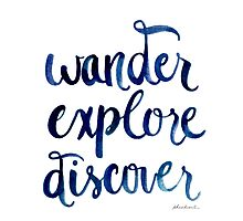 Wander, Explore, Discover Photographic Print