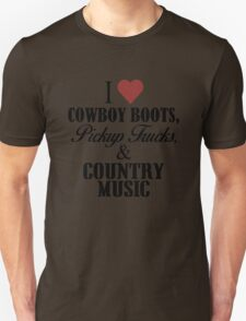 I Love Cowboy Boots, Pickup Trucks, & Country Music T-Shirt