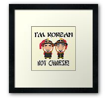 I'm Korean not Chinese Framed Print