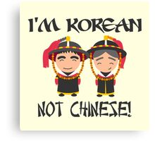 I'm Korean not Chinese Canvas Print