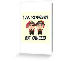 I'm Korean not Chinese Greeting Card