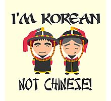 I'm Korean not Chinese Photographic Print